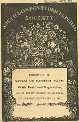 Ticket for the South London Floricultural Society Exhibition of Flowers and Flowering Plants, 1841, held at the Royal Surrey Zoological Garden